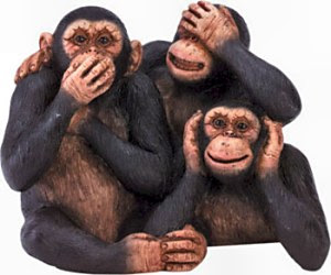 "JUDICIARY's INTERPRETATION OF ""SEE NO EVIL, HEAR NO EVIL, SPEAK NO EVIL , DO NO EVIL, DO NO EVIL"""